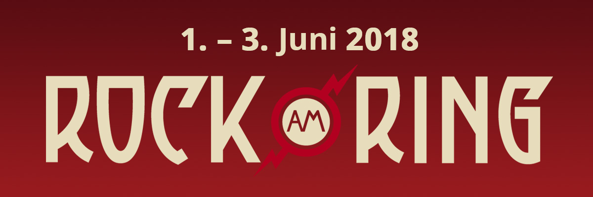 Rock am Ring 2018 / RAR 2018 / Rock am Ring 2018 Line Up / Rock am Ring 2018 Tickets