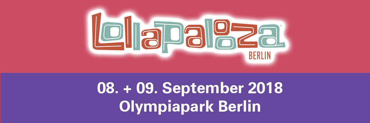 Lollapalooza Berlin 2018 / LollaBerlin 2018 / Lollapalooza 2018