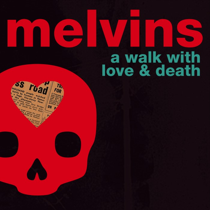 The Melvins A walk with Love and-Death