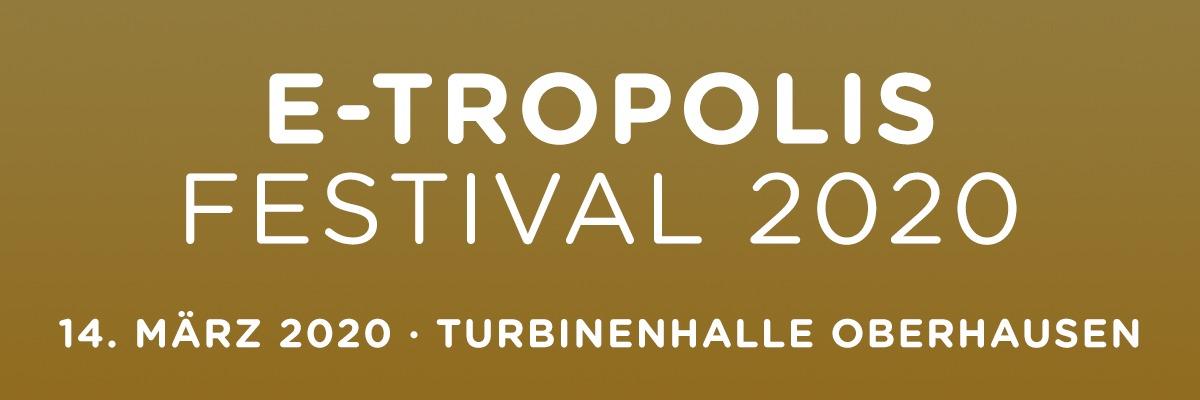 E-tropolis Festival 2020 / etropolis 2020