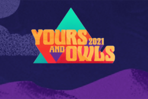 Yours and Owls Festival 2021